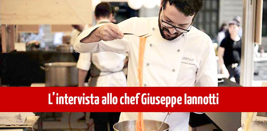 Intervista allo Chef Giuseppe Iannotti
