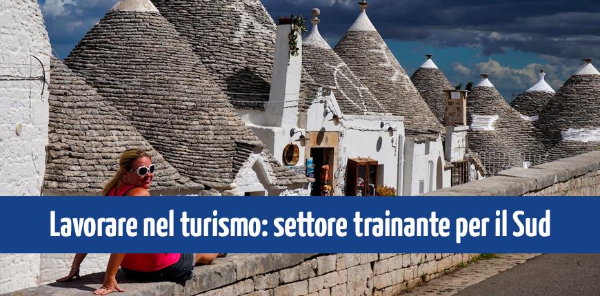 Lavorare nel turismo: un settore trainante per il Mezzogiorno